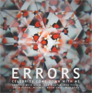 'Celebrity Come Down With Me' by Errors