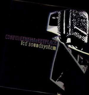 'Confuse The Marketplace ' by LCD Soundsystem