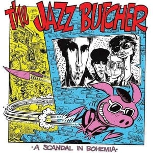 'A Scandal In Bohemia' by The Jazz Butcher