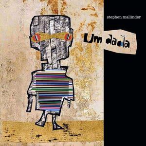 'Um Dada' by Stephen Mallinder