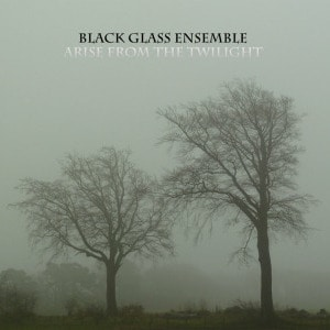 'Arise From The Twilight' by Black Glass Ensemble