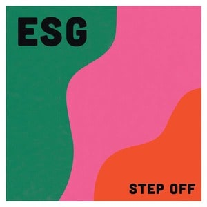 'Step Off' by ESG
