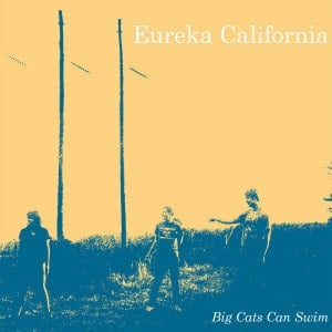 'Big Cats Can Swim' by Eureka California