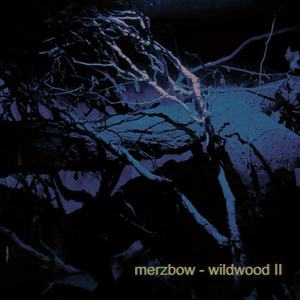 'Wildwood II' by Merzbow