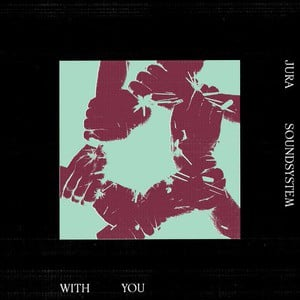 'With You EP' by Jura Soundsystem