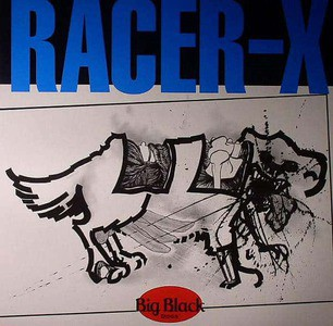 'Racer-X' by Big Black