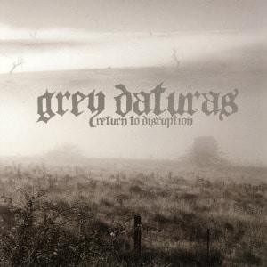 'Return To Disruption' by Grey Daturas