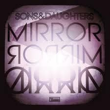 'Mirror Mirror' by Sons And Daughters