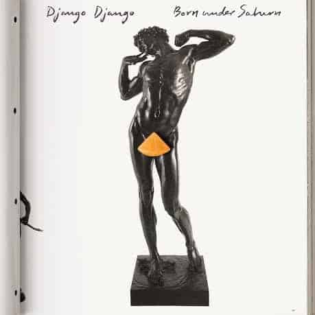 'Born Under Saturn' by Django Django