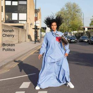 'Broken Politics' by Neneh Cherry