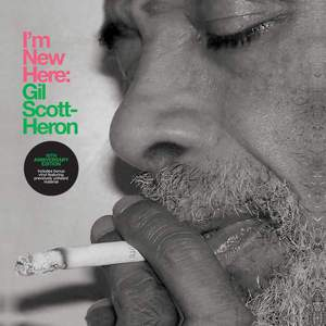 'I'm New Here (10th Anniversary Expanded Edition)' by Gil Scott-Heron