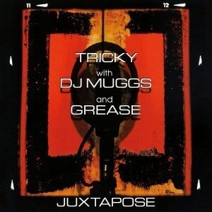 'Juxtapose' by Tricky with DJ Muggs and Grease