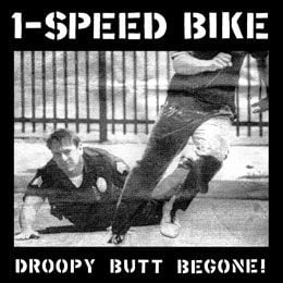 'Droopy Butt Begone' by 1 Speed Bike