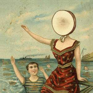 'In The Aeroplane Over The Sea' by Neutral Milk Hotel
