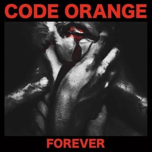 'Forever' by Code Orange
