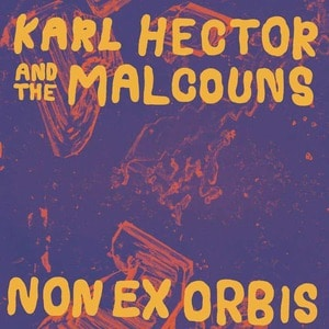 'Non Ex Orbis' by Karl Hector & The Malcouns