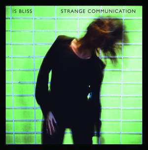 'Strange Communication' by Is Bliss