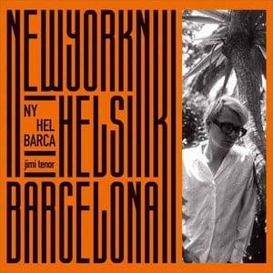 'NY, Hel, Barca' by Jimi Tenor