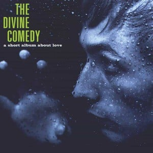 'A Short Album About Love' by The Divine Comedy