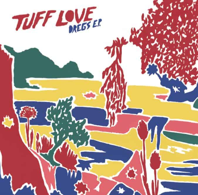 'Dregs EP' by Tuff Love