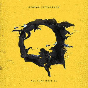 'All That Must Be' by George FitzGerald