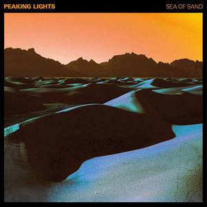 'Sea Of Sand' by Peaking Lights