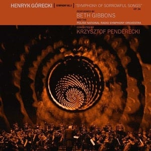 'Henryk Górecki: Symphony No. 3 (Symphony Of Sorrowful Songs)' by Beth Gibbons & The Polish National Radio Symphony Orchestra