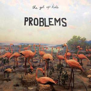 'Problems' by The Get Up Kids