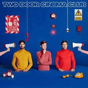 'False Alarm' by Two Door Cinema Club