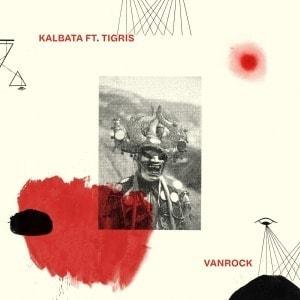 'Vanrock' by Kalbata ft. Tigris