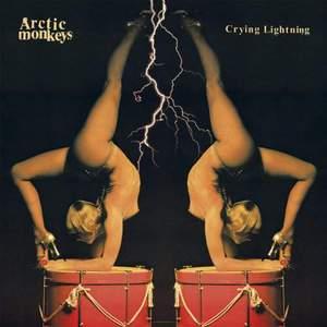 'Crying Lightning' by Arctic Monkeys