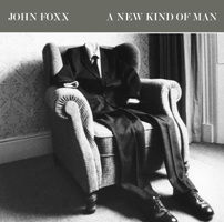 A New Kind Of Man by John Foxx