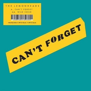 'Can't Forget / Wild Child' by The Lemonheads