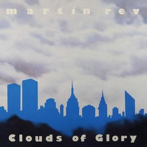 'Clouds of Glory' by Martin Rev