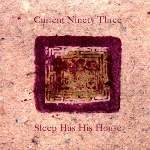 'Sleep Has His House' by Current 93