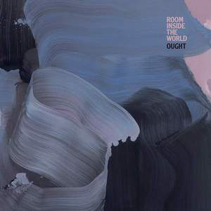 'Room Inside the World' by Ought