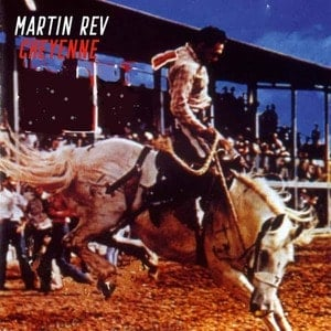 'Cheyenne' by Martin Rev