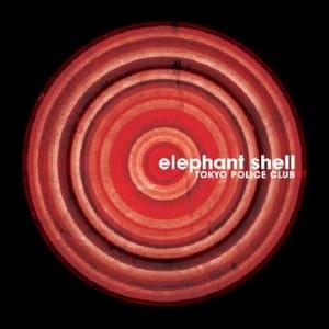'Elephant Shell' by Tokyo Police Club
