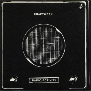 'Radio-Activity' by Kraftwerk