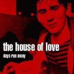 The Days Run Away by The House Of Love