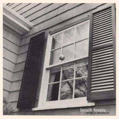 'What A Pleasure' by Beach Fossils