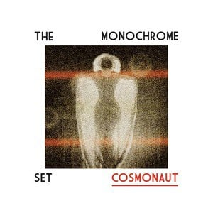 'Cosmonaut' by The Monochrome Set