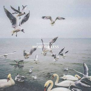 'More or Less' by Dan Mangan