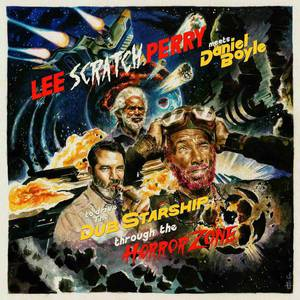 'Lee Scratch Perry meets Daniel Boyle to Drive the Dub Starship through the Horror Zone' by Lee 'Scratch' Perry