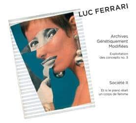Archives Génétiquement Modifiées/Société 2 by Luc Ferrari