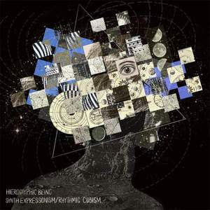 'Synth Expressionism/Rhythmic Cubism' by Hieroglyphic Being