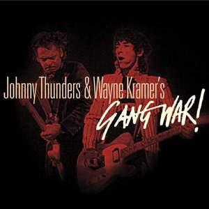 'Gang War!' by Johnny Thunders & Wayne Kramer