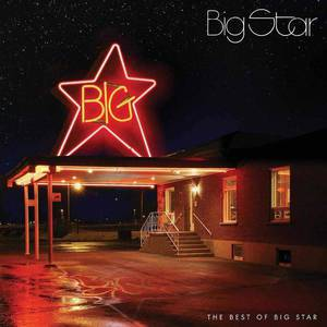 'The Best Of Big Star' by Big Star