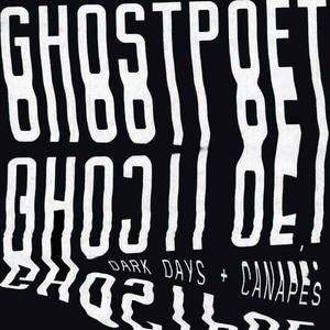 'Dark Days + Canapés' by Ghostpoet