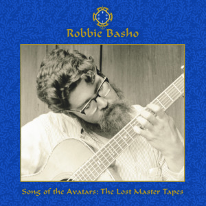 'Song of the Avatars: The Lost Master Tapes' by Robbie Basho